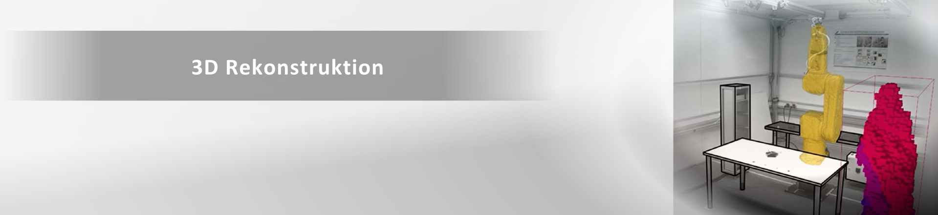 Banner: 3D Rekonstruktion - Wissens- und sensorbasierte geometrische Rekonstruktion